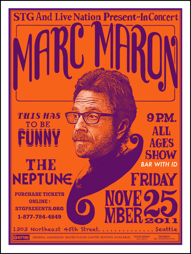 Marc Maron show poster by Jon Smith now available!