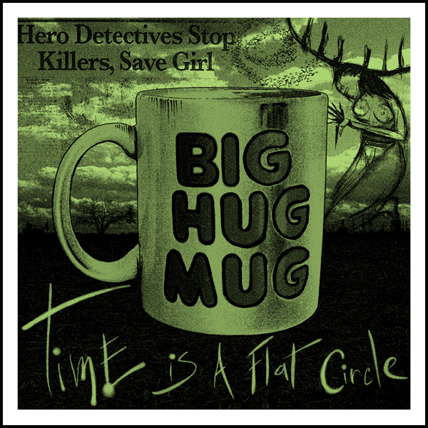 BIG HUG MUG- True Detective Inspired print by JON SMITH
